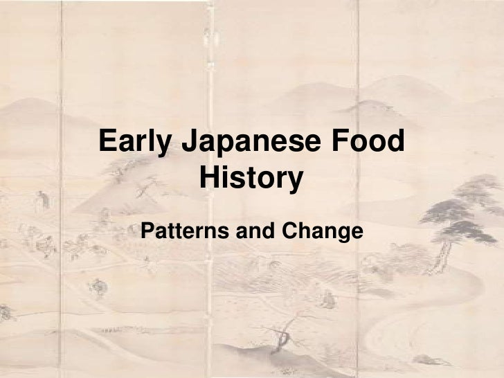 Early Japanese Food History<br />Patterns and Change<br />