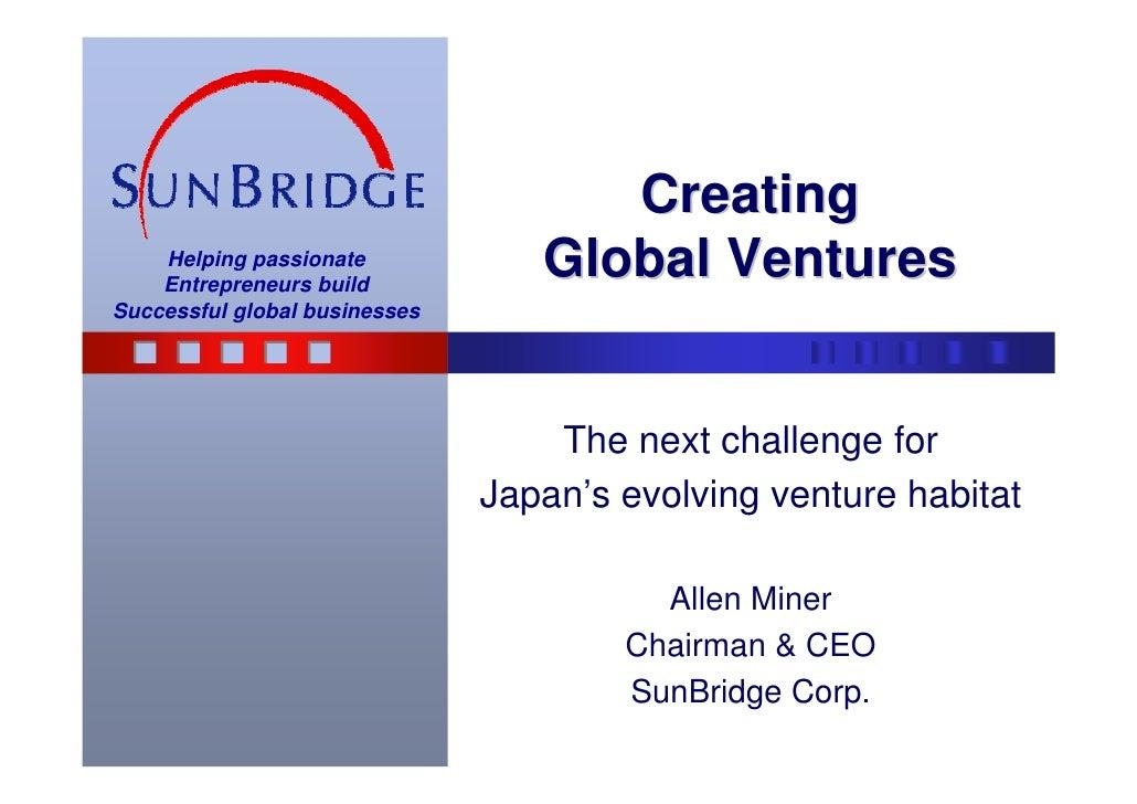 Creating     Helping passionate     Entrepreneurs build                                   Global Ventures Successful globa...