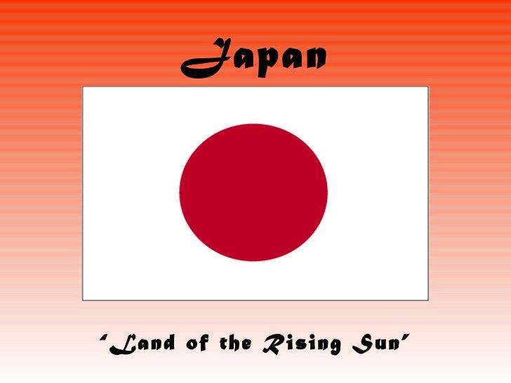 "Japan "" Land of the Rising Sun"""
