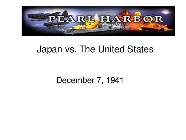 Japan vs. The United States December 7, 1941