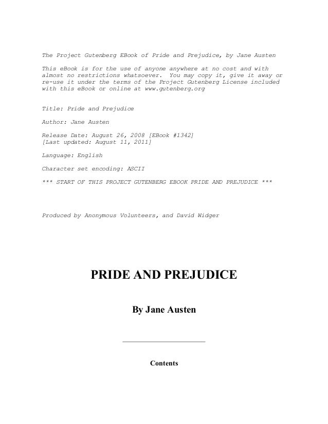 The Project Gutenberg EBook of Pride and Prejudice, by Jane AustenThis eBook is for the use of anyone anywhere at no cost ...