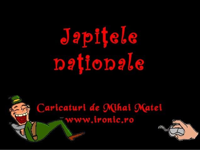 Japi eleţ na ionaleţ Caricaturi de Mihai Matei www.ironic.ro