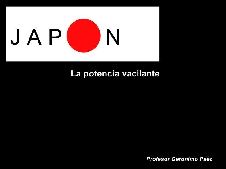 J A P  N   La potencia vacilante Profesor Geronimo Paez