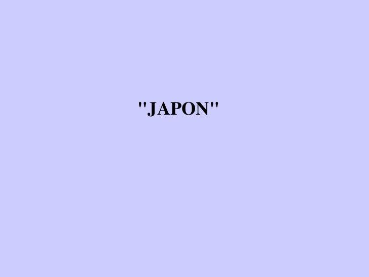 """""""JAPON"""""""