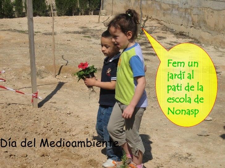 Fem un jardí al pati de la escola de Nonasp Día del Medioambiente