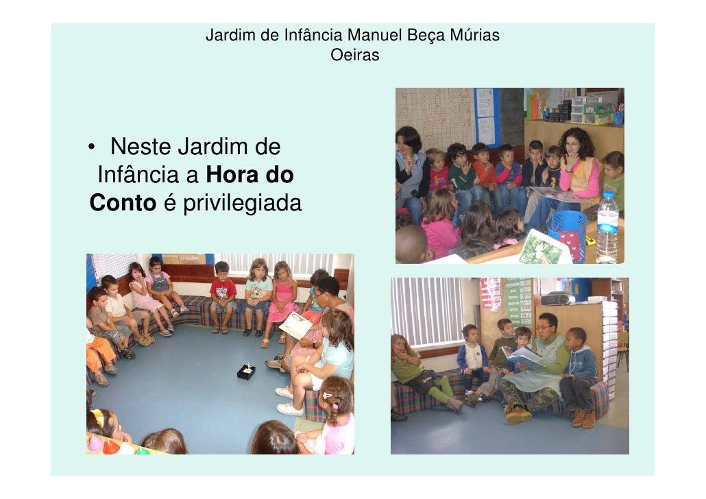 Jardim de Infância Manuel Beça Múrias                            Oeiras     • Neste Jardim de  Infância a Hora do Conto é ...