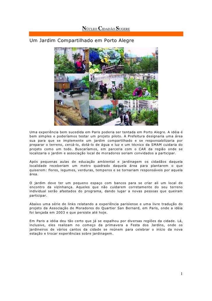 NÚCLEO CIDADÃO SUGEREUm Jardim Compartilhado em Porto AlegreUma experiência bem sucedida em Paris poderia ser tentada em P...