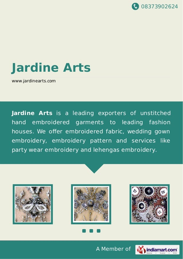 08373902624 A Member of Jardine Arts www.jardinearts.com Jardine Arts is a leading exporters of unstitched hand embroidere...