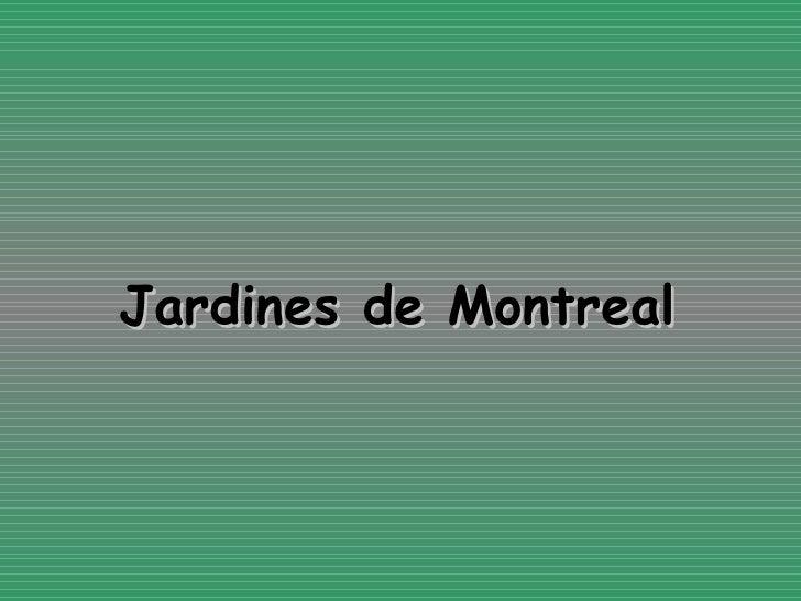 Jardines De Montreal P