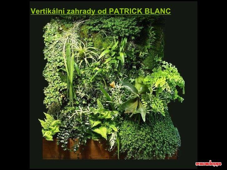 Vertikální zahrady od  PATRICK BLANC