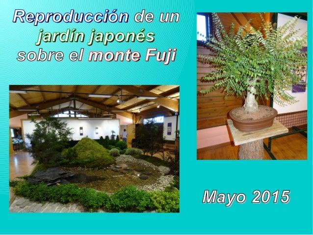 ReproducciónReproducción de unde un jardín japonésjardín japonés sobre elsobre el monte Fujimonte Fuji Mayo 2015Mayo 2015