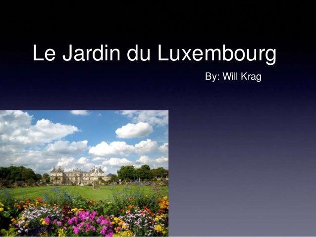 Le Jardin du Luxembourg By: Will Krag
