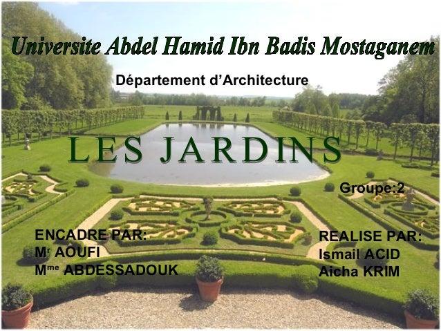 Département d'Architecture REALISE PAR: Ismail ACID Aicha KRIM ENCADRE PAR: Mr AOUFI Mme ABDESSADOUK Groupe:2
