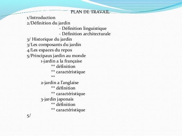 PLAN DE TRAVAIL 1/Introduction 2/Définition du jardin - Définition linguistique - Définition architecturale 3/ Historique ...