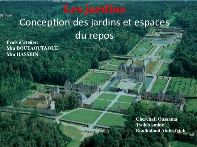 Cherchali Oussama Twileb amine Boulkaboul Abdel fetah Les jardins Conception des jardins et espaces du reposProfs d'atelie...