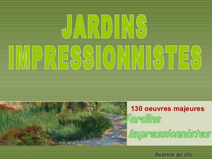 130 oeuvres majeures  JARDINS IMPRESSIONNISTES Avance au clic