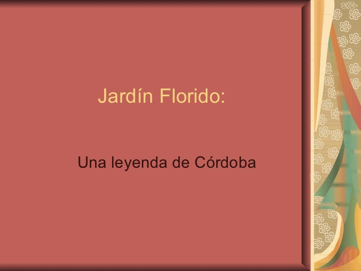 Jardín Florido: Una leyenda de Córdoba