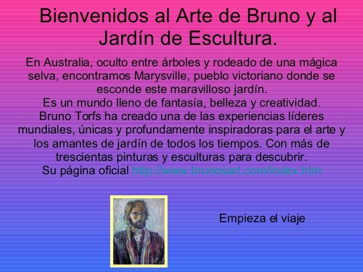 Bienvenidos al Arte de Bruno y al Jardín de Escultura. En Australia, oculto entre árboles y rodeado de una mágica selva, e...