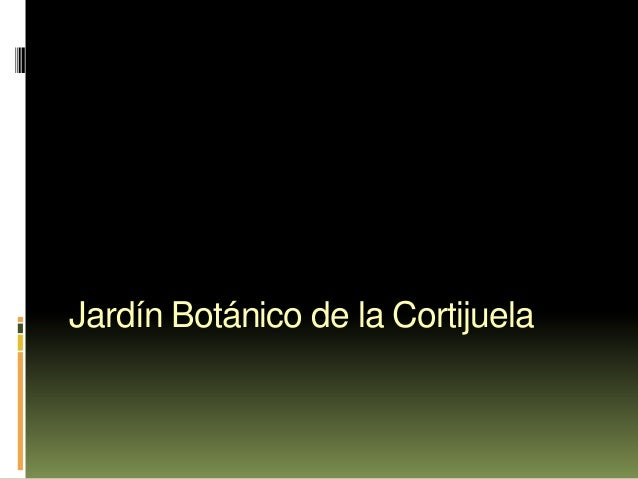 Jardín Botánico de la Cortijuela