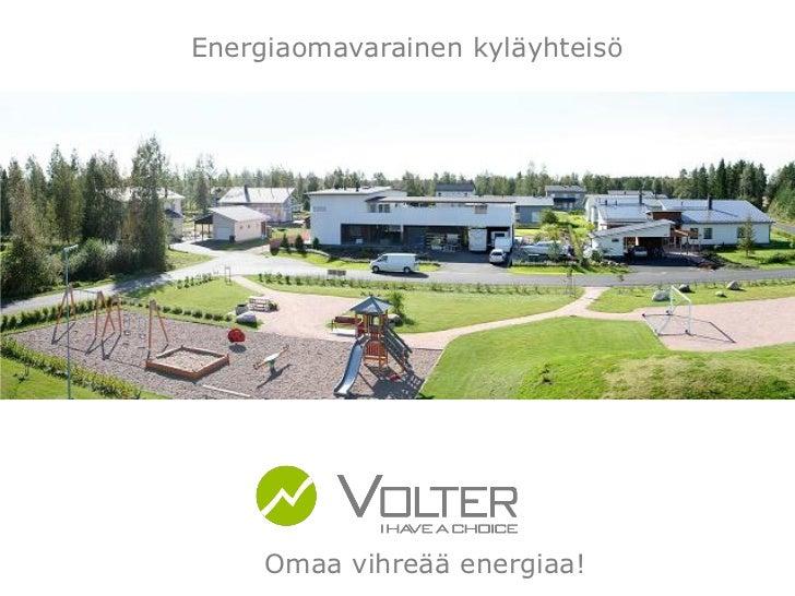 Jarno Haapakoski 13.9.2012: Energiaomavarainen kyläyhteisö