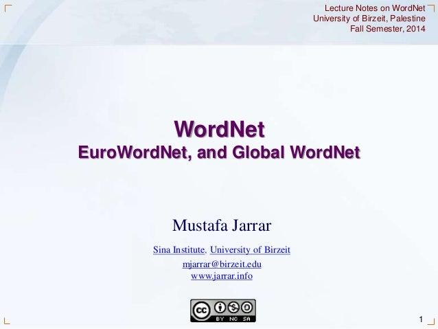 1Jarrar © 2014 Mustafa Jarrar Sina Institute, University of Birzeit mjarrar@birzeit.edu www.jarrar.info Lecture Notes on W...