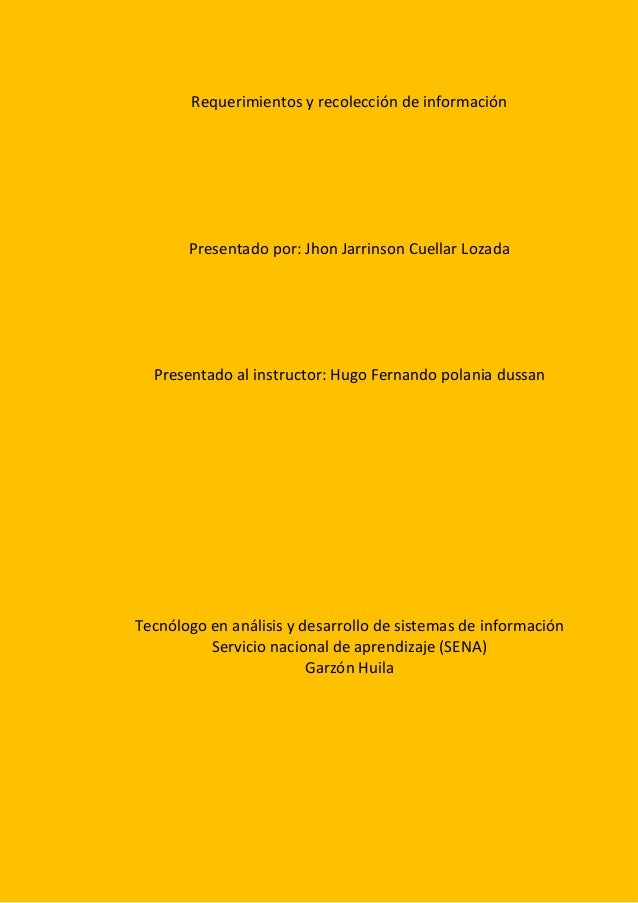 Requerimientos y recolección de información Presentado por: Jhon Jarrinson Cuellar Lozada Presentado al instructor: Hugo F...