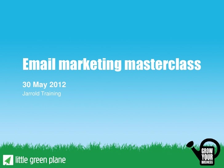 Email marketing masterclass30 May 2012Jarrold Training