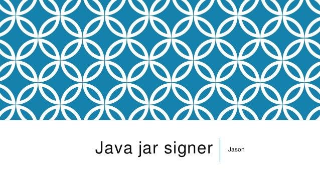 Java jar signer Jason