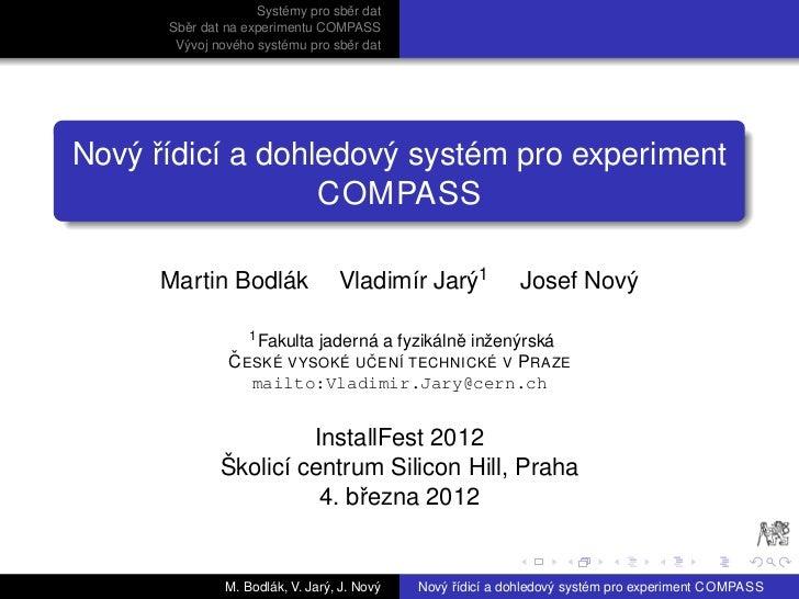 Nový řídicí a dohledový systém pro experiment COMPASS
