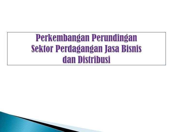    Dalam Hubungan Perdagangan Internasional     Sektor Jasa, adalah merupakan sektor               yg paling dinamis.    ...