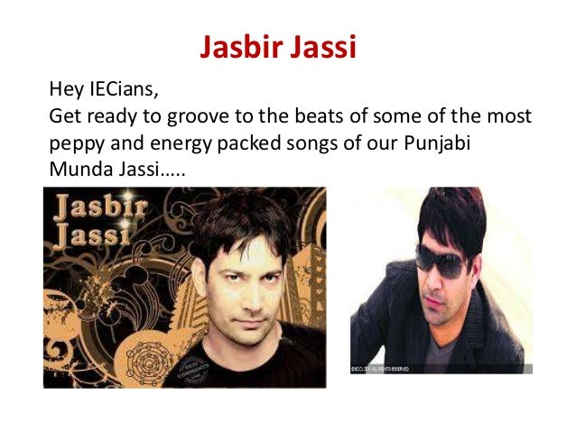 Jasbir JassiHey IECians,Get ready to groove to the beats of some of the mostpeppy and energy packed songs of our PunjabiMu...