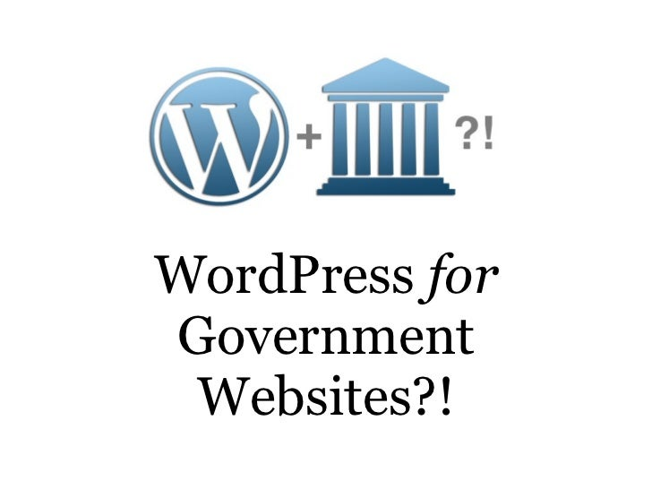 WordPress  for  Government Websites?!