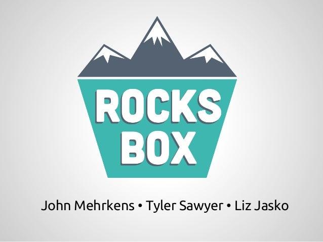 John Mehrkens • Tyler Sawyer • Liz Jasko