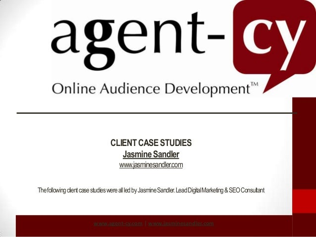 CLIENT CASE STUDIES Jasmine Sandler www.jasminesandler.com The following client case studies were all led by Jasmine Sandl...