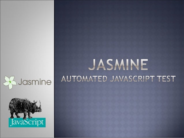  Why should we write JavaScript tests  The goal of unit testing  TDD vs BDD  Jasmine  Hands On
