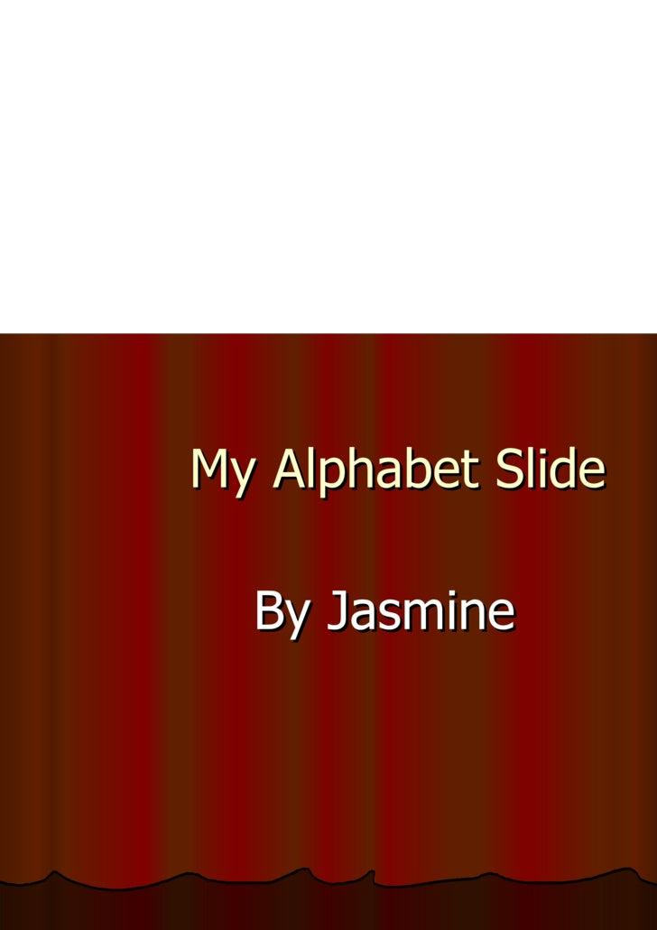 My Alphabet Slide By Jasmine