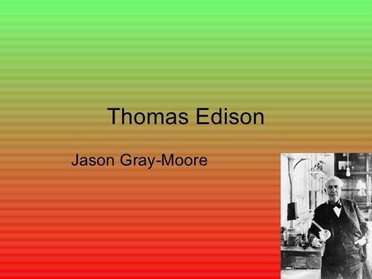 Thomas Edison Jason Gray-Moore