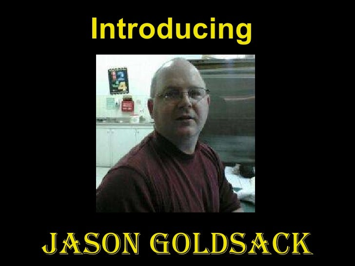 Introducing Jason Goldsack