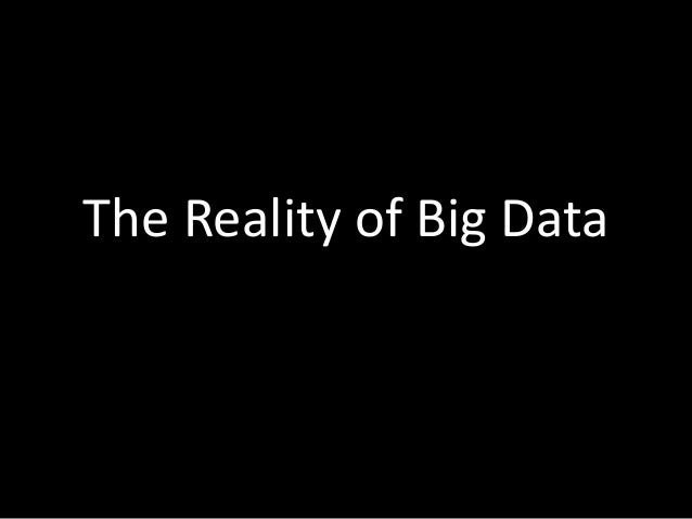 The Reality of Bigdata - #Beltech2014