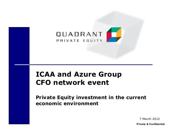 ICAA and Azure GroupCFO network eventPrivate Equity investment in the currenteconomic environment                         ...