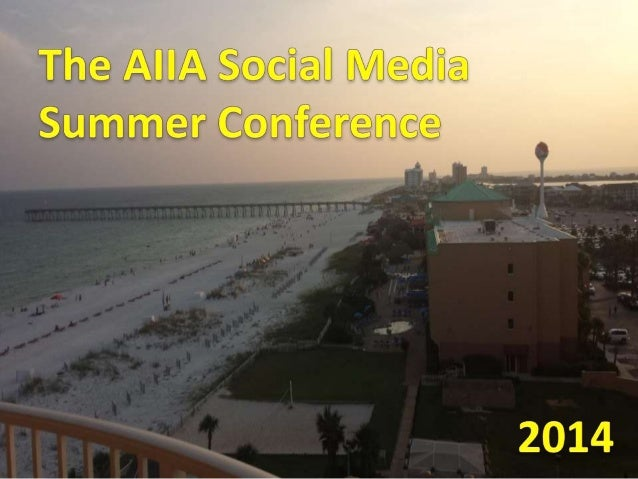 The AIIA Social Media Summer Conference