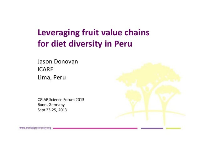 "Jason Donovan, ICRAF ""Leveraging Fruit Value Chains for Diet Diversity in Peru"""