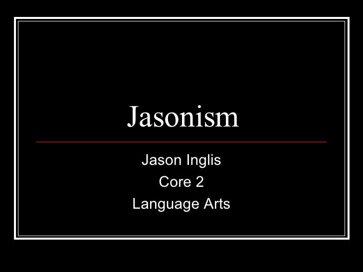 Jasonism Jason Inglis Core 2 Language Arts