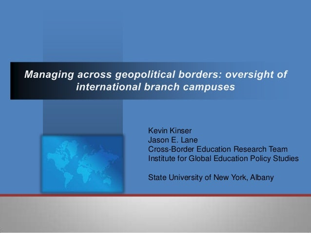 Kevin KinserJason E. LaneCross-Border Education Research TeamInstitute for Global Education Policy StudiesState University...
