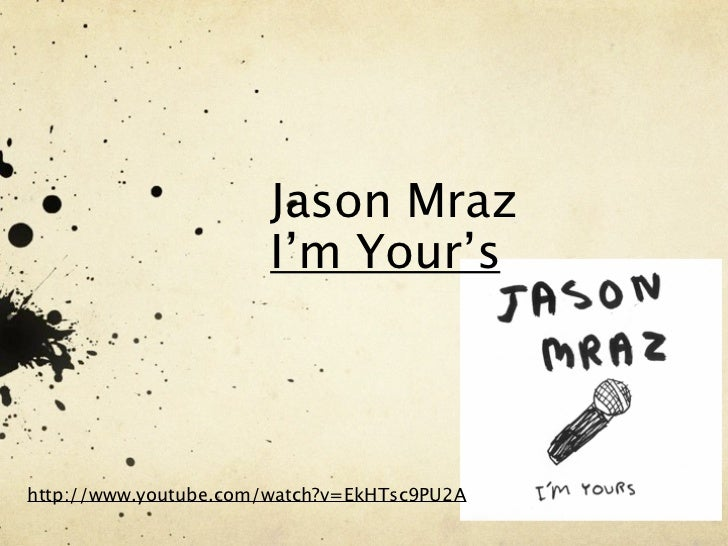 Jason Mraz                       I'm Your'shttp://www.youtube.com/watch?v=EkHTsc9PU2A