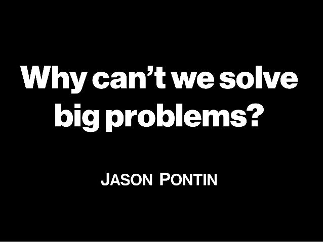Why can't we solve big ideas? by Jason Pontin