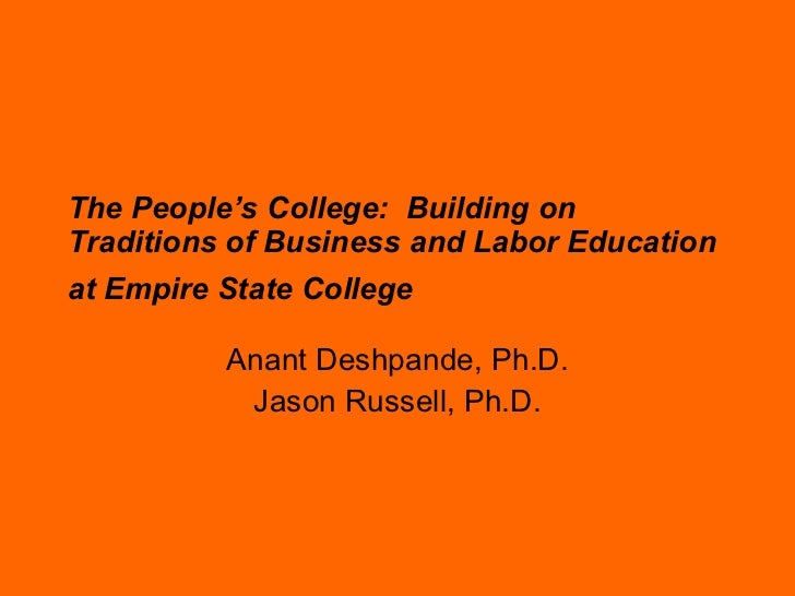 The People's College:  Building on Traditions of Business and Labor Education at Empire State College   Anant Deshpande, P...