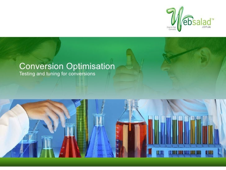 Conversion Optimisation Testing and tuning for conversions