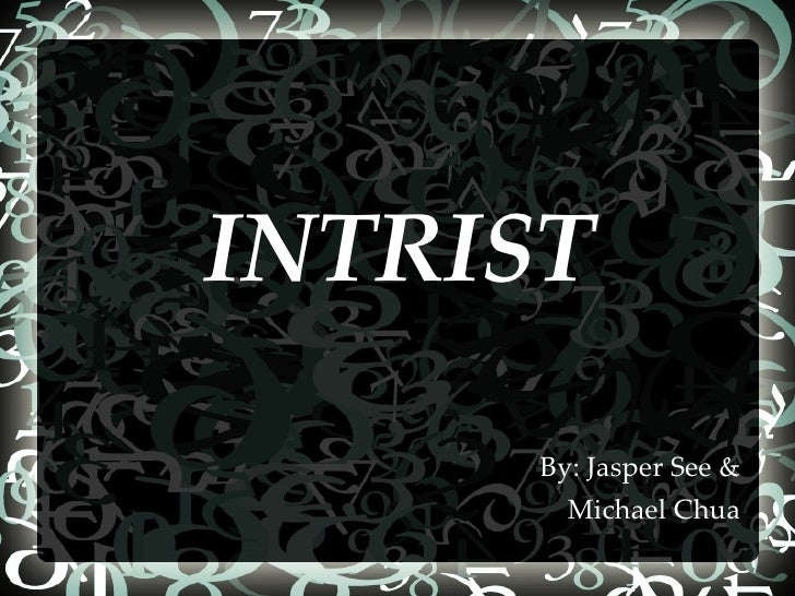 INTRIST By: Jasper See & Michael Chua