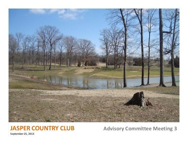 JASPERCOUNTRYCLUB AdvisoryCommitteeMeeting3 September25,2013